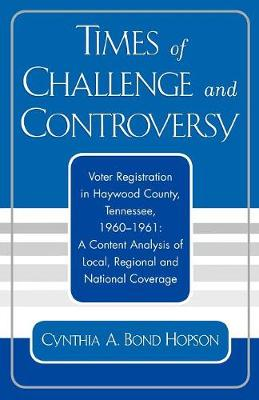 Times of Challenge and Controversy: Voter Registration in Haywood County, Tennessee, 1960-1961 (Paperback)