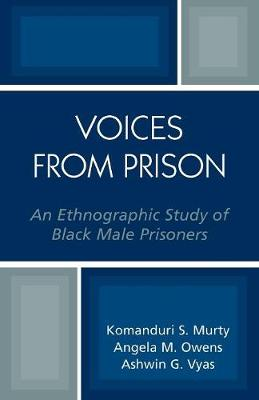 Voices from Prison: An Ethnographic Study of Black Male Prisoners (Paperback)