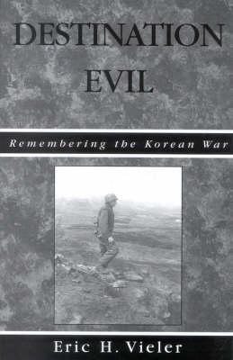 Destination Evil: Remembering the Korean War (Paperback)