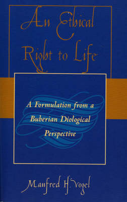 An Ethical Right to Life: A Formulation from a Buberian Dialogical Perspective (Paperback)