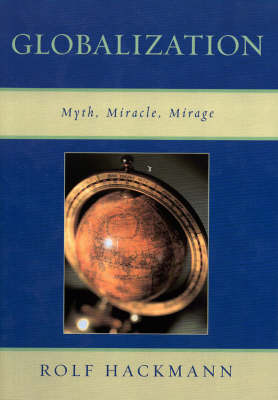 Globalization: Myth, Miracle, Mirage (Paperback)