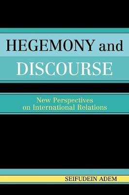 Hegemony and Discourse: New Perspectives on International Relations (Paperback)