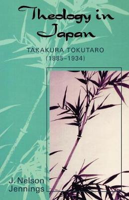 Theology in Japan: Takakura Tokutaro (1885-1934) - American Society of Missiology Dissertation Series (Paperback)