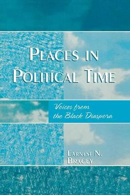 Places in Political Time: Voices from the Black Diaspora (Paperback)