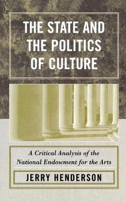 The State and the Politics of Culture: A Critical Analysis of the National Endowment for the Arts (Paperback)