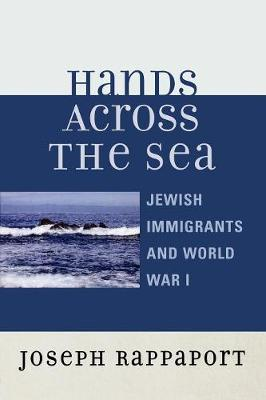 Hands Across the Sea: Jewish Immigrants and World War I (Paperback)