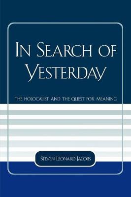In Search of Yesterday: The Holocaust and the Quest for Meaning - Studies in the Shoah Series 29 (Paperback)