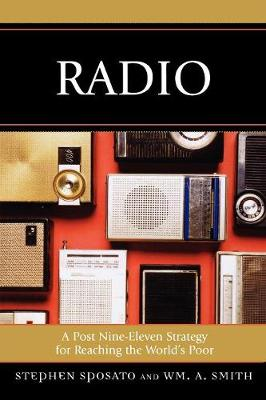 Radio: A Post Nine-Eleven Strategy for Reaching the World's Poor (Paperback)