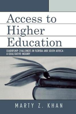 Access to Higher Education: Leadership Challenges in Florida and South Africa (Paperback)