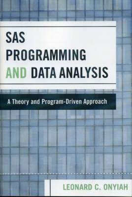 SAS Programming and Data Analysis: A Theory and Program-Driven Approach (Paperback)