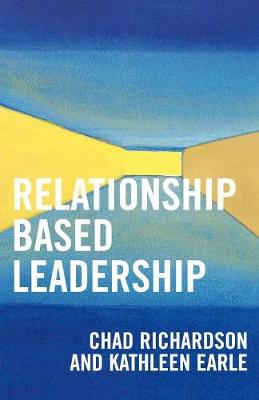 Relationship Based Leadership (Paperback)