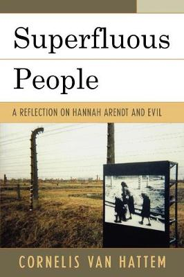 Superfluous People: A Reflection on Hannah Arendt and Evil (Paperback)