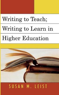 Writing to Teach; Writing to Learn in Higher Education (Hardback)