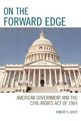 On the Forward Edge: American Government and the Civil Rights Act of 1964 (Paperback)