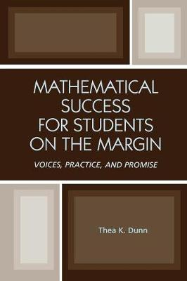 Mathematical Success for Students on the Margin: Voices, Practice, and Promise (Paperback)