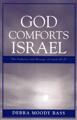 God Comforts Israel: The Audience and Message of Isaiah 40-55 (Paperback)