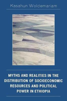 Myths and Realities in the Distribution of Socioeconomic Resources and Political Power in Ethiopia (Paperback)