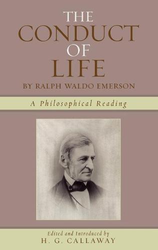 The Conduct of Life: By Ralph Waldo Emerson (Hardback)
