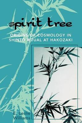 Spirit Tree: Origins of Cosmology in ShintT Ritual at Hakozaki (Paperback)