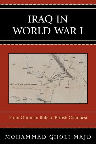 Iraq in World War I: From Ottoman Rule to British Conquest (Paperback)