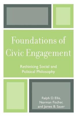 Foundations of Civic Engagement: Rethinking Social and Political Philosophy (Paperback)