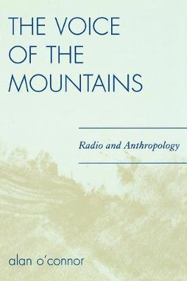 The Voice of the Mountains: Radio and Anthropology (Paperback)