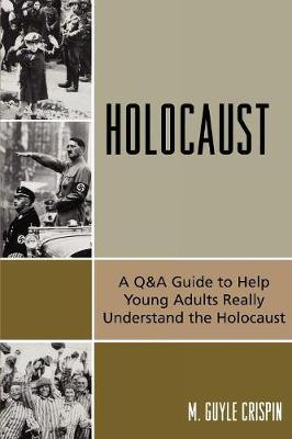 Holocaust: A Q&A Guide to Help Young Adults Really Understand the Holocaust (Paperback)