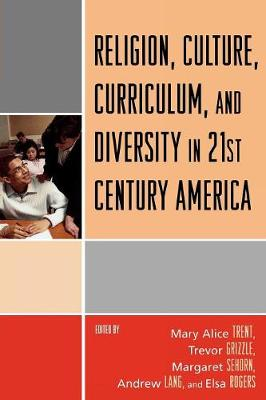 Religion, Culture, Curriculum and Diversity in 21st Century America (Paperback)
