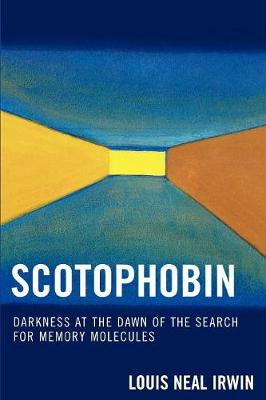 Scotophobin: Darkness at the Dawn of the Search for Memory Molecules (Paperback)