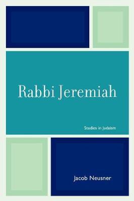 Rabbi Jeremiah - Studies in Judaism (Paperback)