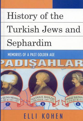 History of the Turkish Jews and Sephardim: Memories of a Past Golden Age (Hardback)