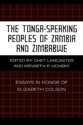 The Tonga-Speaking Peoples of Zambia and Zimbabwe: Essays in Honor of Elizabeth Colson (Paperback)