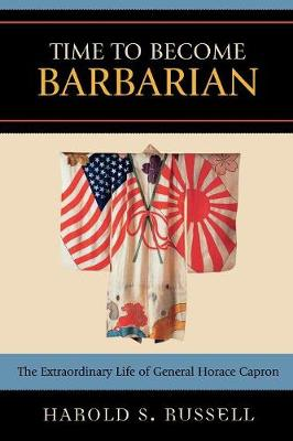 Time to Become Barbarian: The Extraordinary Life of General Horace Capron (Paperback)
