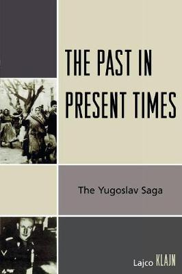 The Past in Present Times: The Yugoslav Saga (Paperback)
