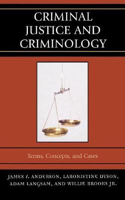 Criminal Justice and Criminology: Terms, Concepts, and Cases (Hardback)