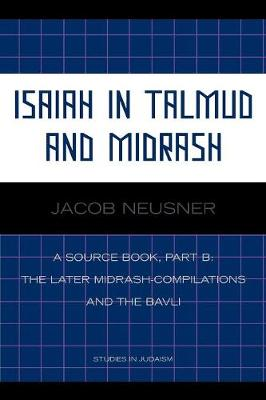 Isaiah in Talmud and Midrash: A Source Book, Part B - Studies in Judaism (Paperback)