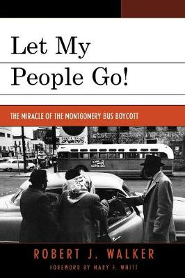 Let My People Go!: 'The Miracle of the Montgomery Bus Boycott' (Paperback)