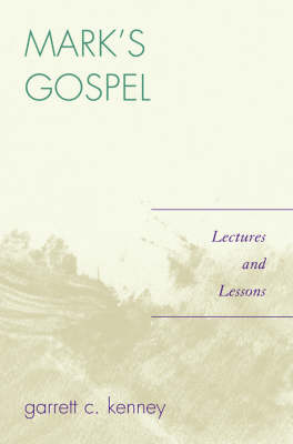 Mark's Gospel: Lectures and Lessons (Paperback)