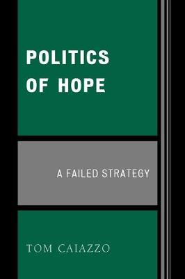 Politics of Hope: A Failed Strategy (Paperback)