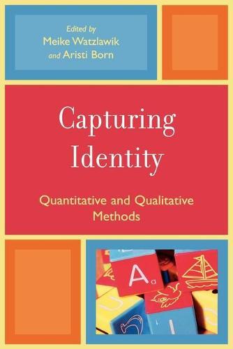 Capturing Identity: Quantitative and Qualitative Methods (Paperback)
