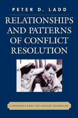 Relationships and Patterns of Conflict Resolution: A Reference Book for Couples Counselling (Paperback)