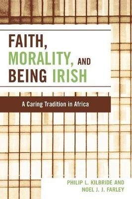 Faith, Morality and Being Irish: A Caring Tradition in Africa (Paperback)