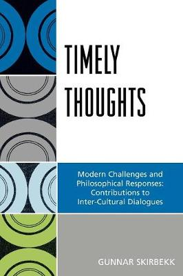 Timely Thoughts: Modern Challenges and Philosophical Responses: Contributions to Inter-Cultural Dialogues (Paperback)