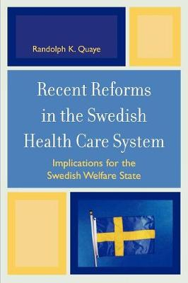 Recent Reforms in the Swedish Health Care System: Implications for the Swedish Welfare State (Paperback)