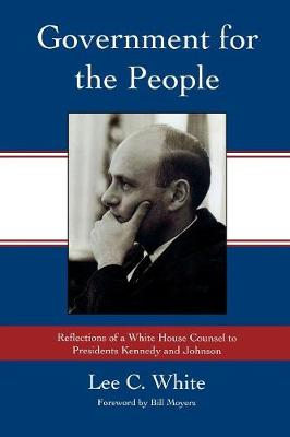 Government for the People: Reflections of a White House Counsel to Presidents Kennedy and Johnson (Paperback)