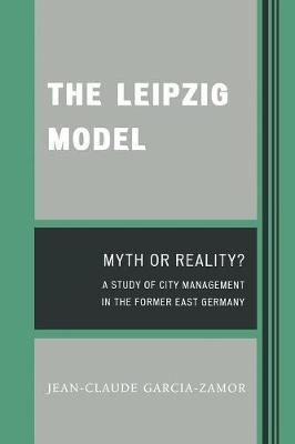The Leipzig Model: Myth or Reality? (Paperback)
