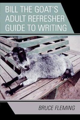 Bill the Goat's Adult Refresher Guide to Writing (Paperback)