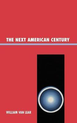 The Next American Century (Hardback)
