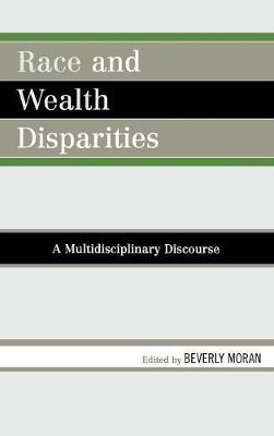 Race and Wealth Disparities: A Multidisciplinary Discourse (Hardback)