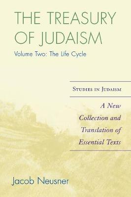 The Treasury of Judaism: A New Collection and Translation of Essential Texts - Studies in Judaism (Paperback)